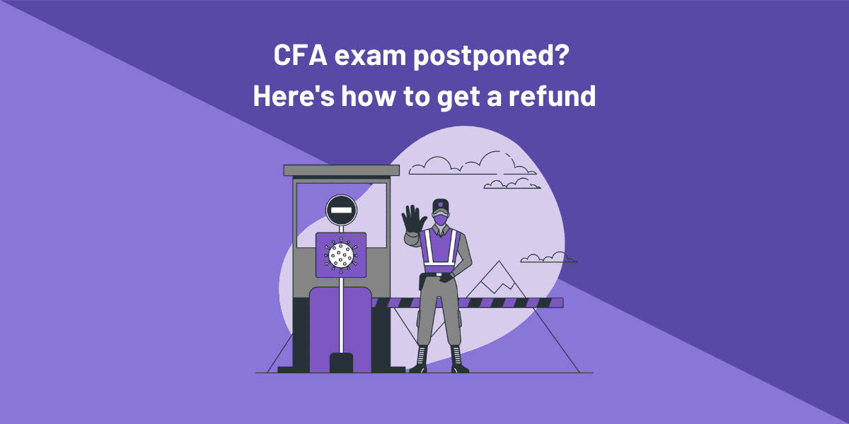 CFA exam postponed? Here's how to get your refund