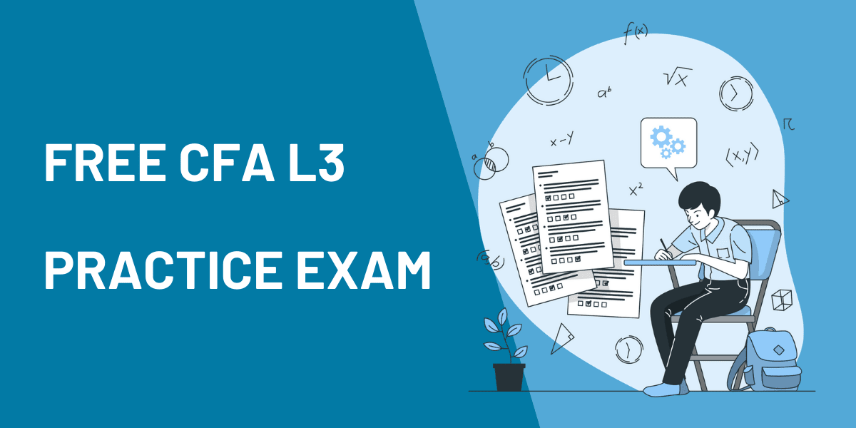 Free CFA Level 3 Mock Exam: 60 Practice Questions, Full Answers and Analytics 3