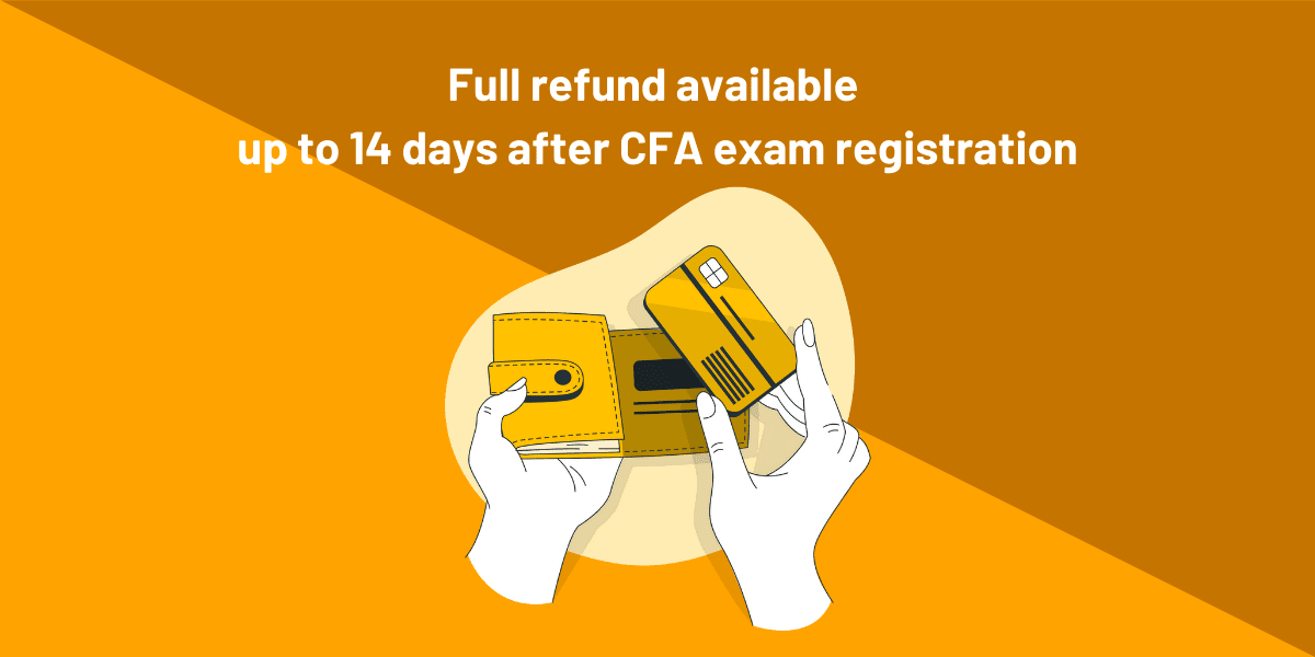 Full refund available up to 14 days after CFA exam registration