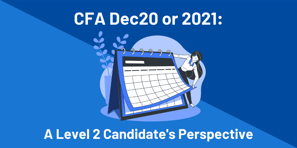 CFA 2020 vs 2021: A Level 2 candidate's perspective