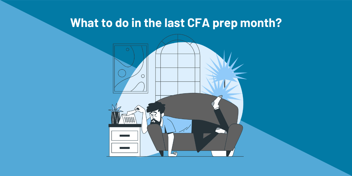 What to do in the last CFA prep month