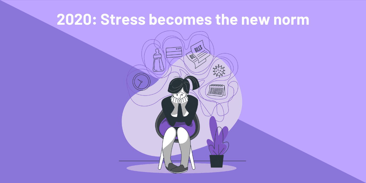 2020 stress is the new norm