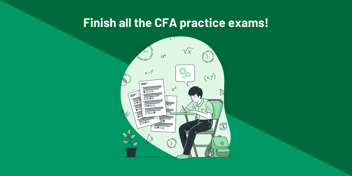 Complete all the CFA practice exams you can find