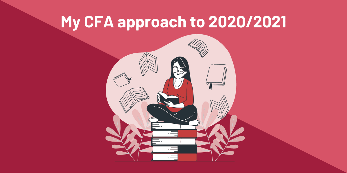 My Approach to CFA 2020 vs 2021