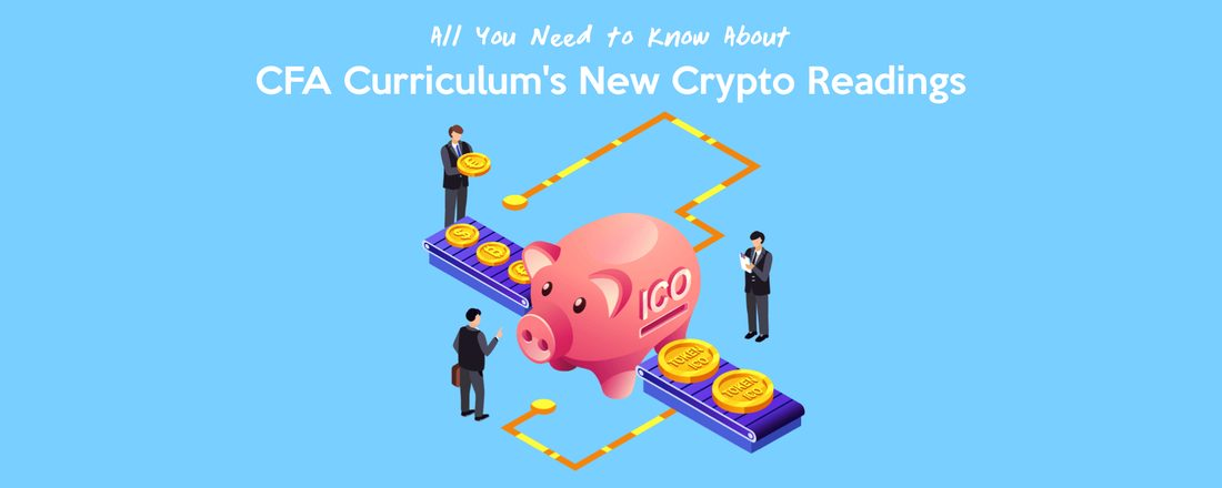 All You Need to Know About the CFA Curriculum's New Cryptocurrency and Blockchain Readings 4