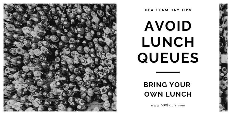 Avoid lunch queues on CFA exam day by bringing your own lunch