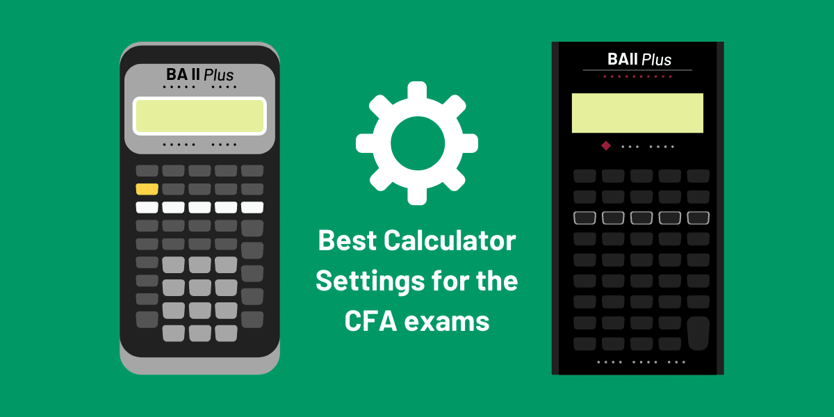BA II Plus Calculator Best CFA Settings