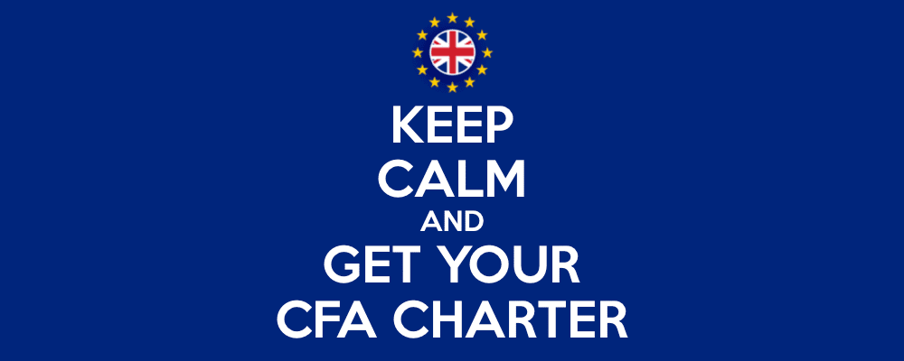CFA and Brexit: 3 Reasons to be Pursuing the CFA Program During Periods of Uncertainty 6