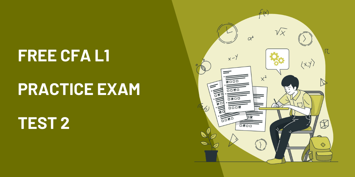 Another Free CFA Level 1 Mock Exam: 60 Practice Questions, Full Answers and Analytics 6