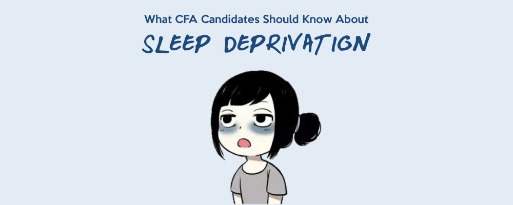 What CFA Candidates Should Know about Sleep Deprivation 5