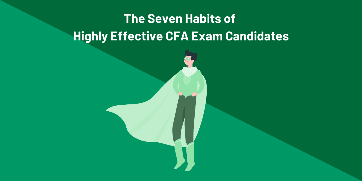 The Seven Habits of Highly Effective CFA Exam Candidates